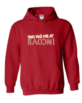 You Had Me at Bacon - Unisex Hoodie