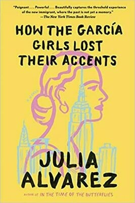 How the Garcia Girls Lost Their Accents by Julia Alvarez (Paperback)