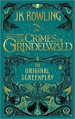Fantastic Beasts: The Crimes of Grindelwald - The Original Screenplay (Harry Potter) Hardcover by J. K. Rowling