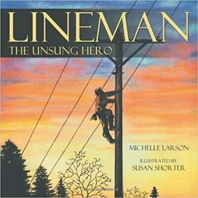 Lineman, The Unsung Hero by  Michelle Larson (Paperback)