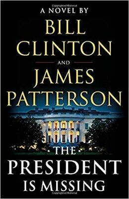 The President Is Missing by James Patterson and Bill Clinton (Hardcover)