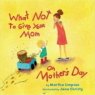 What NOT to Give Your Mom on Mother's Day by Martha Seif Simpson (Hardcover)