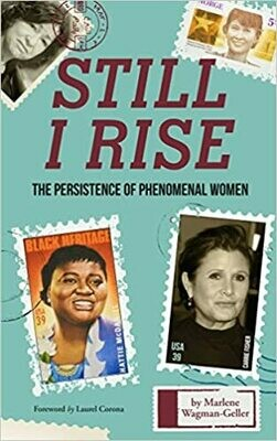 Still I Rise: The Persistence of Phenomenal Women by Marlene Wagman-Gelle (Paperback)