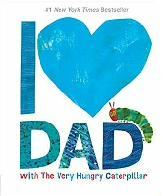 I Love Dad with The Very Hungry Caterpillar by Eric Carle (Hardcover)