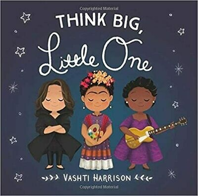 Think Big, Little One by Vashti Harrison (Board book)