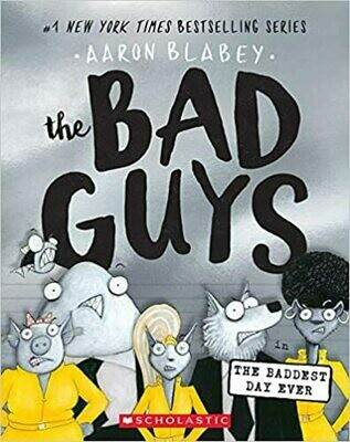 The Bad Guys in the Baddest Day Ever (The Bad Guys #10) by Aaron Blabey (Paperback)