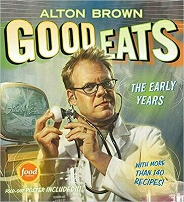 Good Eats: Volume 1, The Early Years by Alton Brown (Hardcover) USED