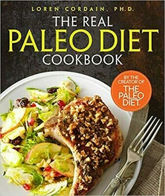 The Real Paleo Diet Cookbook: 250 All-New Recipes from the Paleo Expert by Loren Cordain (Hardcover) USED