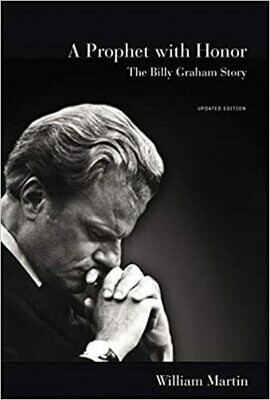 A Prophet with Honor: The Billy Graham Story by William Martin (Hardcover)