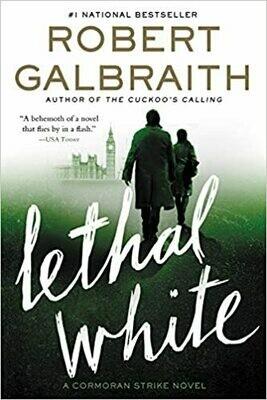 Lethal White by Robert Galbraith (Hardcover)