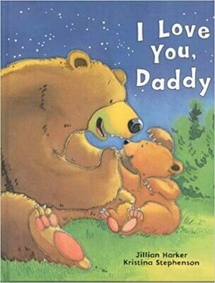 I Love You, Daddy by Jillian Harker (Hardcover)