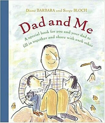 Dad and Me: A Special Book for You and Your Dad to Fill in Together and Share with Each Other by Diane Barbara (Hardcover) USED