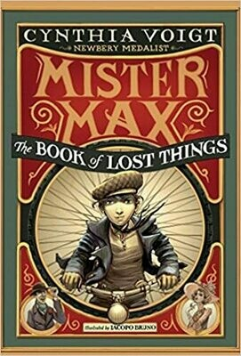 Mister Max: The Book of Lost Things: Mister Max 1 by Cynthia Voigt (Hardcover)