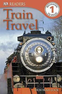 DK Readers L1: Train Travel by Deborah Lock (Paperback)