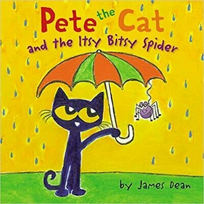Pete the Cat and the Itsy Bitsy Spider by James Dean (Hardcover)