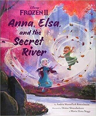 Frozen 2: Anna, Elsa, and the Secret River (Disney Frozen) by Andria Warmflash Rosenbaum (Hardcover)