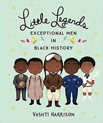 Little Legends: Exceptional Men in Black History by Vashti Harrison (Hardcover)