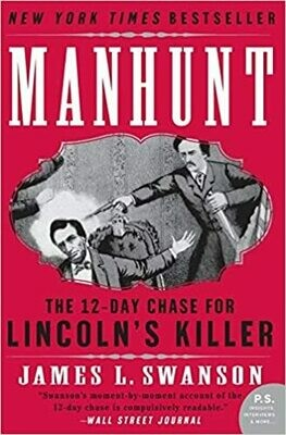 Manhunt: The 12-Day Chase for Lincoln's Killer by James L. Swanson (Paperback)