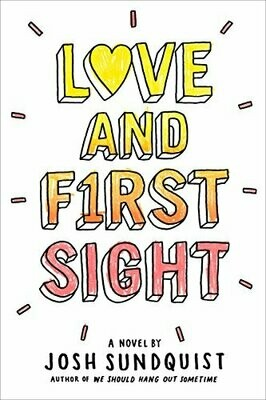 Love and First Sight by Josh Sundquist (Hardcover)