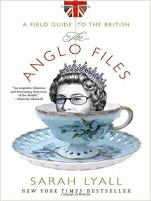 The Anglo Files: A Field Guide to the English by Sarah Lyall (Paperback)