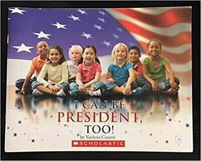 I Can be President, Too! by Yanitzia Canetti (paperback) USED