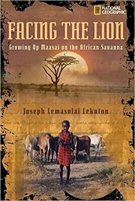 Facing the Lion: Growing Up Maasai on the African Savanna by Joseph Lemasolai Lekuton (Paperback)