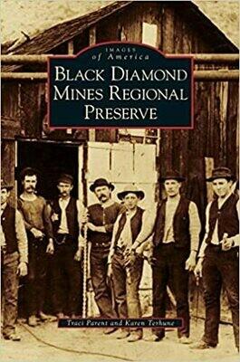 Black Diamond Mines Regional Preserve by Traci Parent and Karen Terhune (Hardcover)