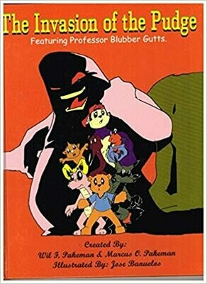 The Invasion of the Pudge: Featuring Professor Blubber Gutts. by Wil F. & Marcus O. Pakeman (Hardcover)