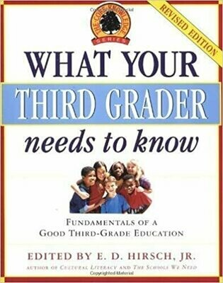 What Your Third Grader Needs to Know (Revised Edition): Fundamentals of a Good Third-Grade Education by E.D. Hirsch Jr. (Paperback)