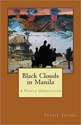 Black Clouds in Manila: A People Undefeated (Volume 2) by Tessie Jayme (Paperback)