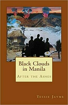 Black Clouds in Manila: After the Ashes (Volume 3) by Tessie Jayme (Paperback)
