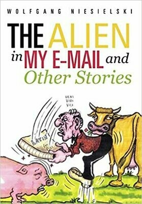 The Alien in My E-Mail and Other Stories by Wolfgang Niesielski (Paperback)