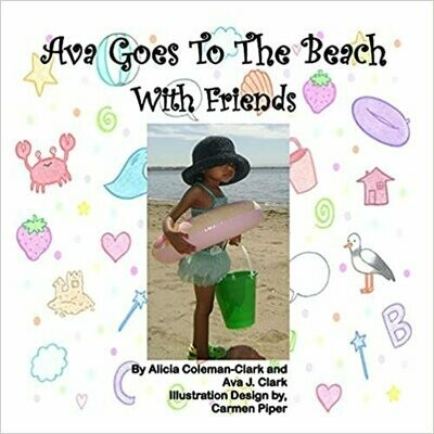 Ava Goes to the Beach with Friends by Alicia Coleman-Clark and Ava J. Clark (Paperback)