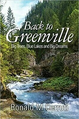 Back to Greenville: Big Trees, Blue Lakes and Big Dreams by Ronald M. Cerruti (Paperback)
