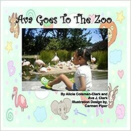 Ava Goes to the Zoo by Alicia Coleman-Clark and Ava J. Clark (Paperback)