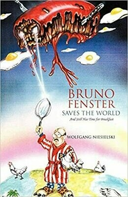 Bruno Fenster Saves the World: And Still Has Time For Breakfast by Wolfgang Niesielski (Paperback)