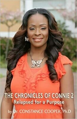 The Chronicles of Connie 2: Relapsed for a Purpose by Dr. Constance Cooper, Ph.D (Paperback)