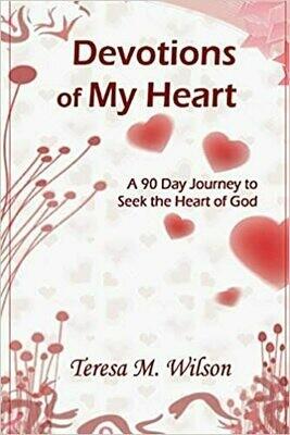 Devotions of My Heart by Teresa M. Wilson (Paperback)
