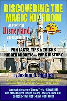 Discovering the Magic Kingdom: An Unofficial Disneyland Vacation Guide (New Enhanced 2nd Edition) by Joshua C. Shaffer (Paperback)