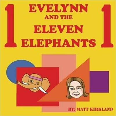 Evelynn and the Eleven Elephants by Matt Kirkland (Paperback)