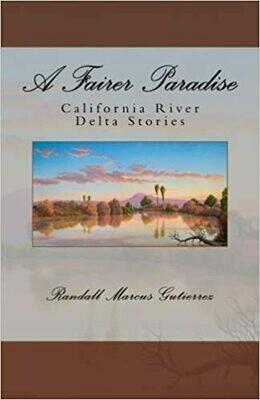 A Fairer Paradise: California River Delta Stories by Randall Marcus Gutierrez (Paperback)