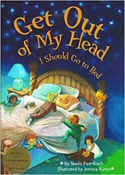 Get Out Of My Head, I Should Go To Bed by Susan Pace-Koch (Hardcover)
