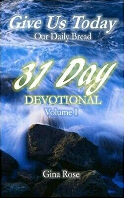 Give Us Today: 31 Day Devotional (Volume 1) by Gina Rose and Gerard A. Davis (Paperback)