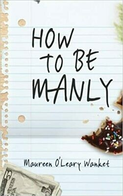 How to Be Manly by Maureen O'Leary Wanket (Paperback)