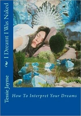 I Dreamt I Was Naked: How To Interpret Your Dreams by Tessie Jayme (Paperback)