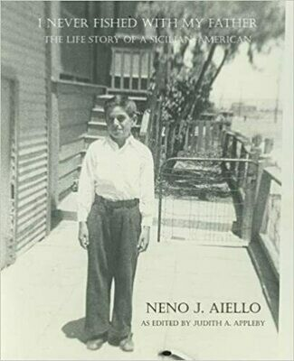 I Never Fished With My Father by Neno J. Aiello (Paperback)