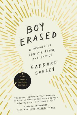 Boy Erased: A Memoir of Identity, Faith, and Family by Garrard Conley (Paperback)