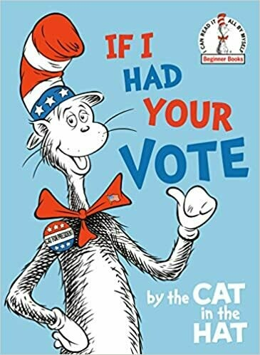 If I Had Your Vote--by the Cat in the Hat (Hardcover)