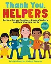 Thank You, Helpers: Doctors, Nurses, Teachers, Grocery Workers, and More Who Care for Us by Patricia Hegarty (Paperback)