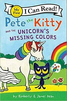 Pete the Kitty and the Unicorn's Missing Colors (My First I Can Read) by James Dean (Paperback)